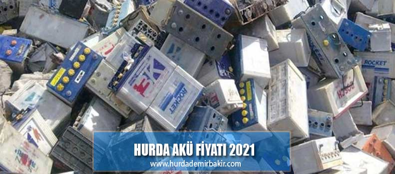 Hurda Akü Fiyatı 2021